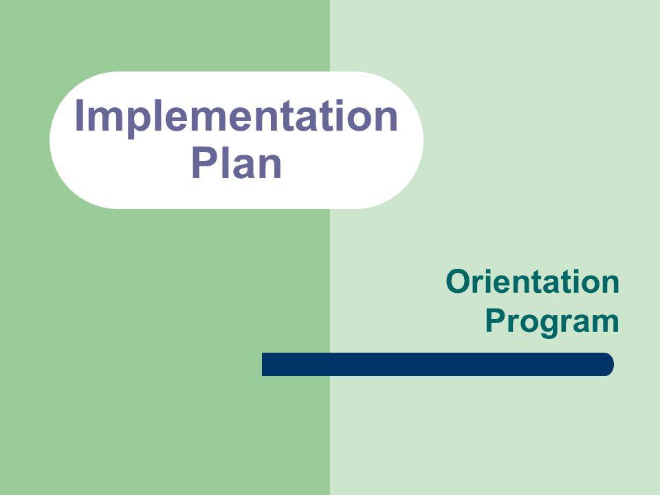 Implementation Plan Orientation Program