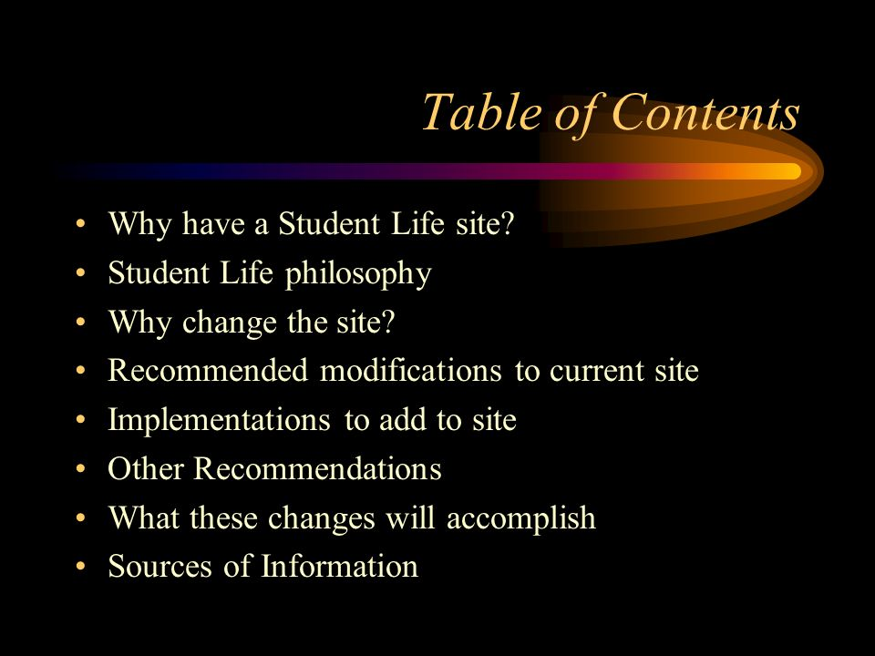 Table of Contents Why have a Student Life site. Student Life philosophy Why change the site.