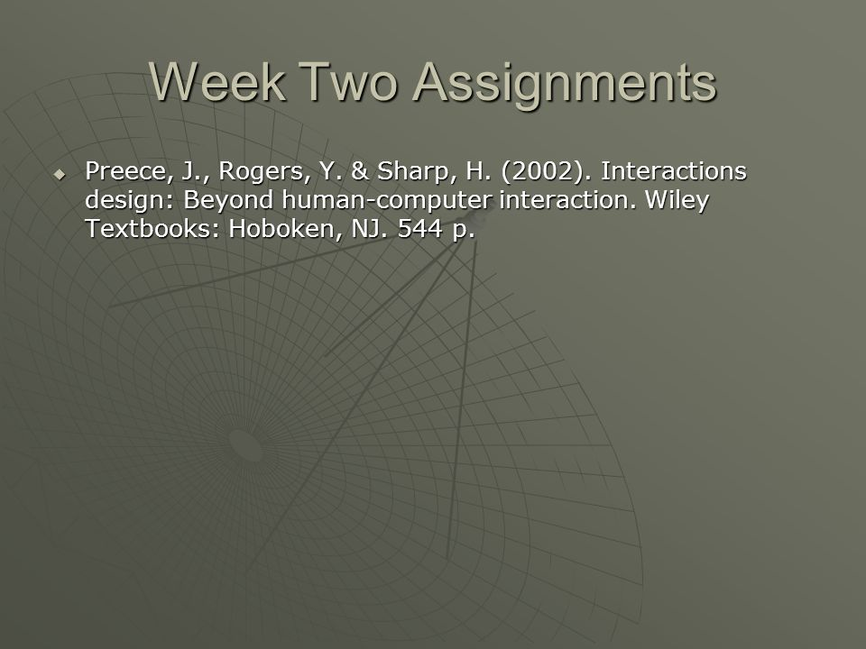Week Two Assignments Preece, J., Rogers, Y. & Sharp, H.