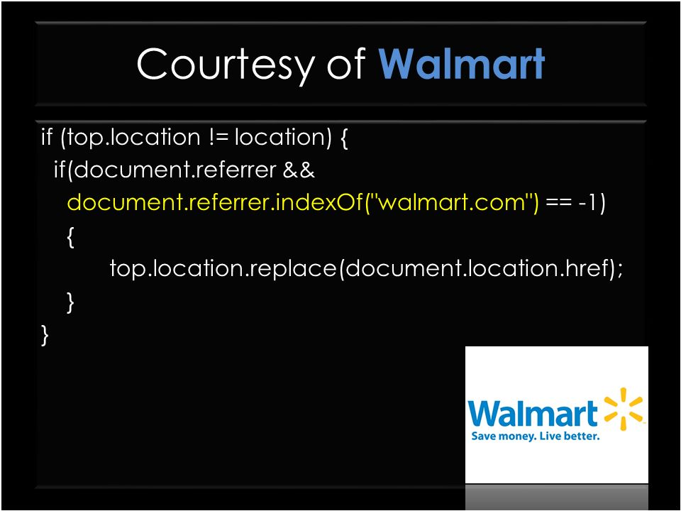 Courtesy of Walmart if (top.location != location) { if(document.referrer && document.referrer.indexOf(
