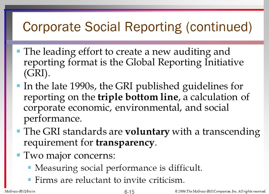 Corporate Social Reporting (continued) The leading effort to create a new auditing and reporting format is the Global Reporting Initiative (GRI).