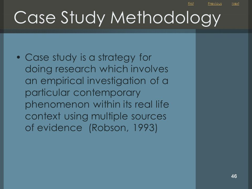 First 46 Case Study Methodology Case study is a strategy for doing research which involves an empirical investigation of a particular contemporary phe