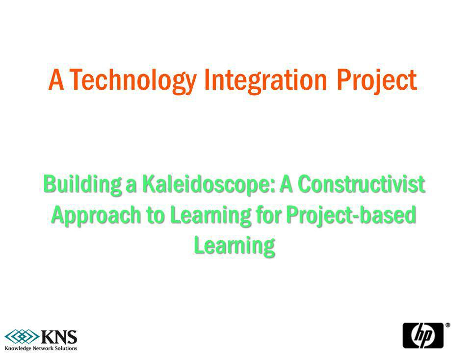 A Technology Integration Project Building a Kaleidoscope: A Constructivist Approach to Learning for Project-based Learning
