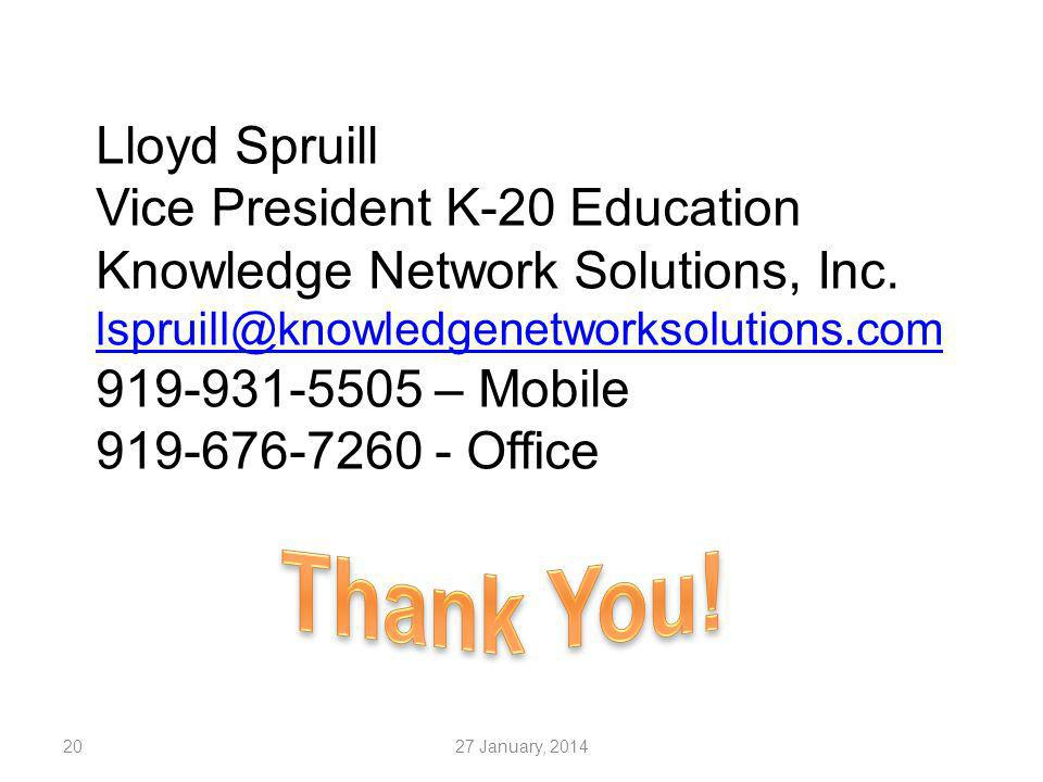 2027 January, 2014 Lloyd Spruill Vice President K-20 Education Knowledge Network Solutions, Inc.