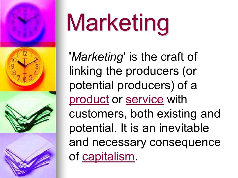Marketing However marketing is not limited to capitalist countries.