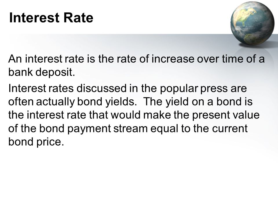 Interest Rate An interest rate is the rate of increase over time of a bank deposit.