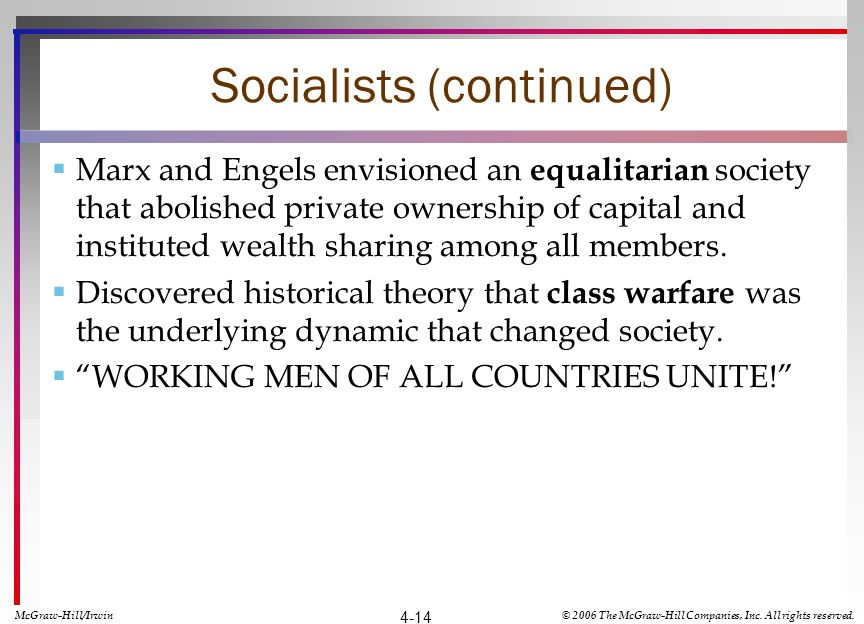 Socialists (continued) Marx and Engels envisioned an equalitarian society that abolished private ownership of capital and instituted wealth sharing am
