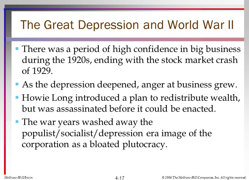 The Great Depression and World War II There was a period of high confidence in big business during the 1920s, ending with the stock market crash of 1929.