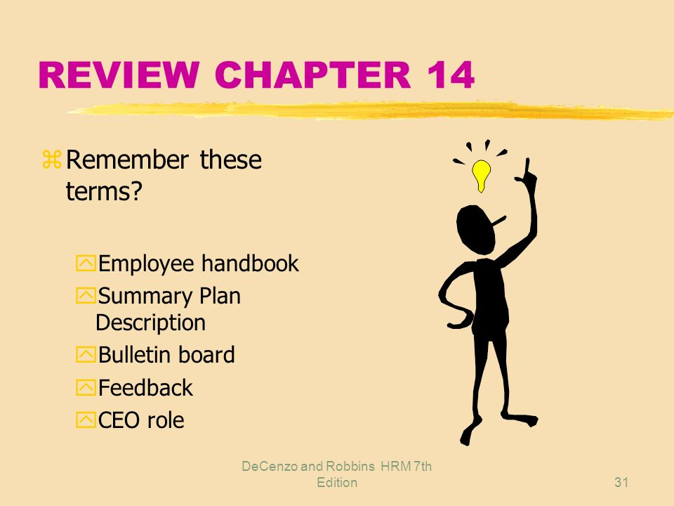 DeCenzo and Robbins HRM 7th Edition30 10: SUGGESTION PROGRAMS PROVIDE zFinancial awards IMRPOSHARE zContinuous improvement zEmployee involvement