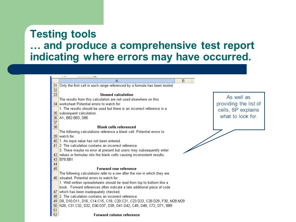 Testing tools … and produce a comprehensive test report indicating where errors may have occurred. As well as providing the list of cells, SP explains