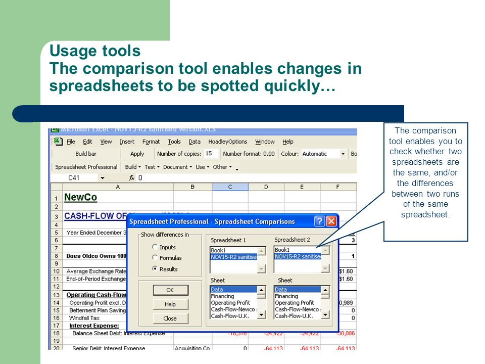 Usage tools The comparison tool enables changes in spreadsheets to be spotted quickly… The comparison tool enables you to check whether two spreadshee