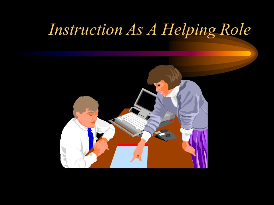 Instruction As A Helping Role