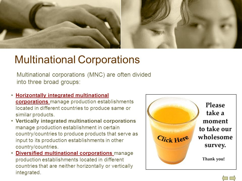 Multinational Corporations Multinational corporations (MNC) are often divided into three broad groups: Horizontally integrated multinational corporati