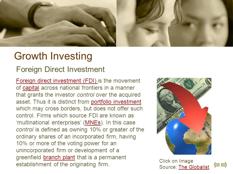 Growth Investing Foreign Direct Investment Foreign direct investment (FDI) Foreign direct investment (FDI) is the movement of capital across national