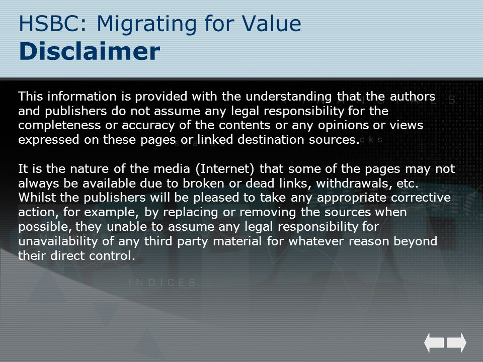 HSBC: Migrating for Value Disclaimer This information is provided with the understanding that the authors and publishers do not assume any legal respo