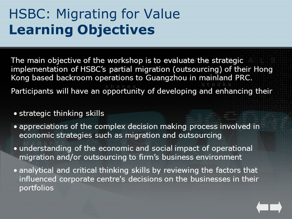 HSBC: Migrating for Value Learning Objectives strategic thinking skills appreciations of the complex decision making process involved in economic stra