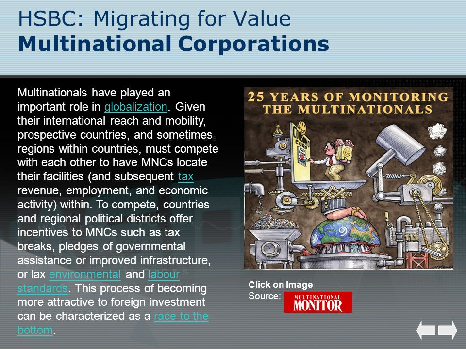 HSBC: Migrating for Value Multinational Corporations Multinationals have played an important role in globalization. Given their international reach an