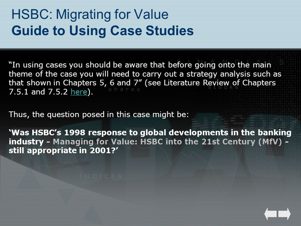HSBC: Migrating for Value Guide to Using Case Studies In using cases you should be aware that before going onto the main theme of the case you will ne