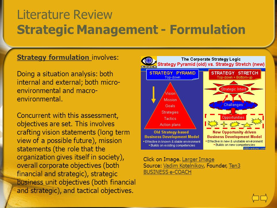 Literature Review Strategic Management - Formulation Strategy formulation Strategy formulation involves: Doing a situation analysis: both internal and