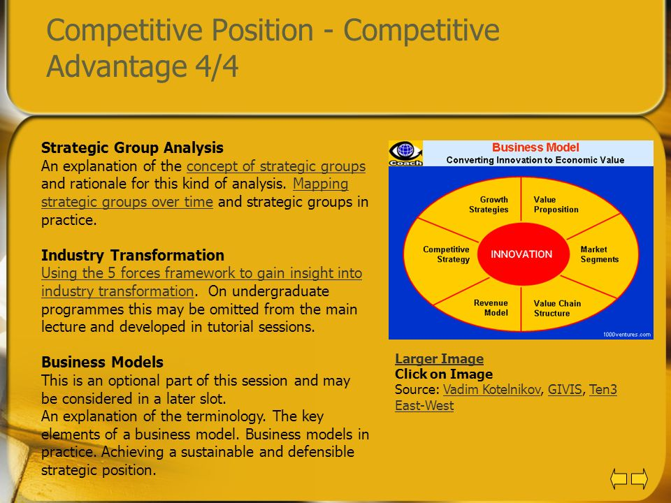 Competitive Position - Competitive Advantage 4/4 Strategic Group Analysis An explanation of the concept of strategic groups and rationale for this kin