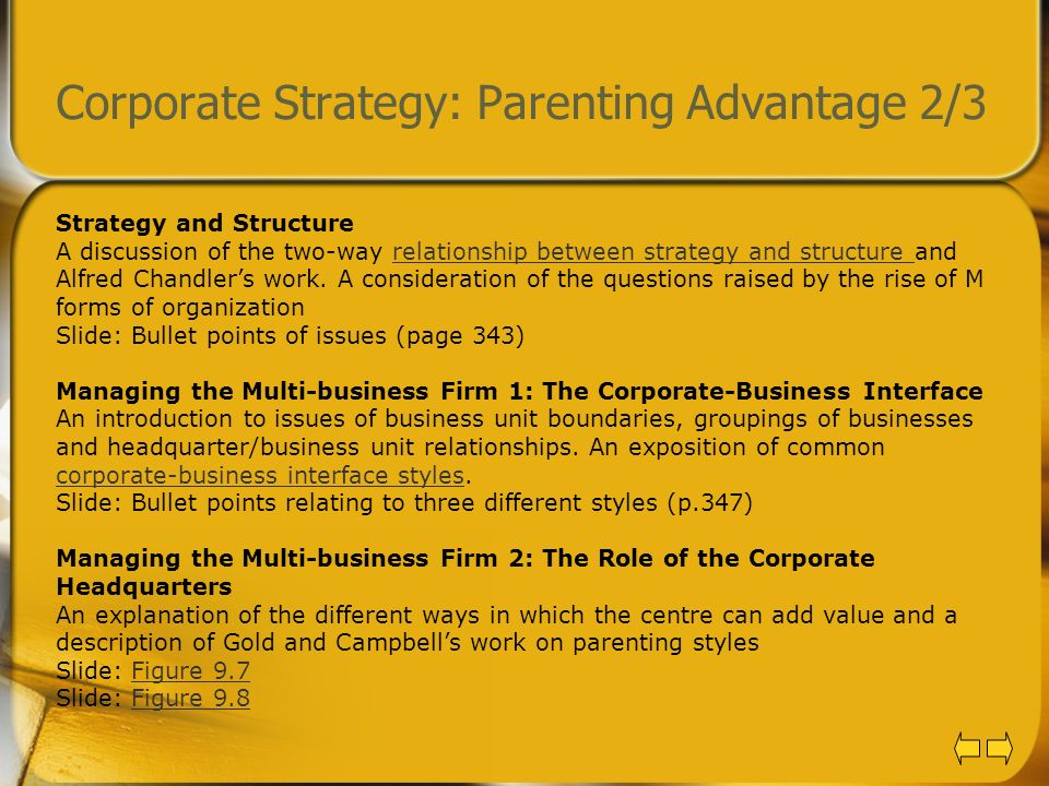 Corporate Strategy: Parenting Advantage 2/3 Strategy and Structure A discussion of the two-way relationship between strategy and structure and Alfred