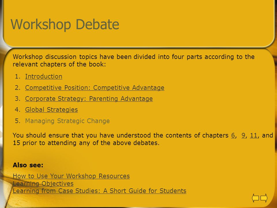 Workshop Debate Workshop discussion topics have been divided into four parts according to the relevant chapters of the book: 1.IntroductionIntroductio