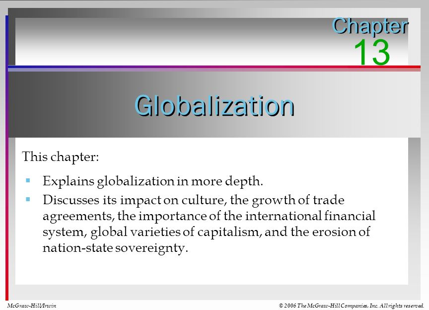 Concluding Observations Globalization has created enormous wealth for people all over the world.