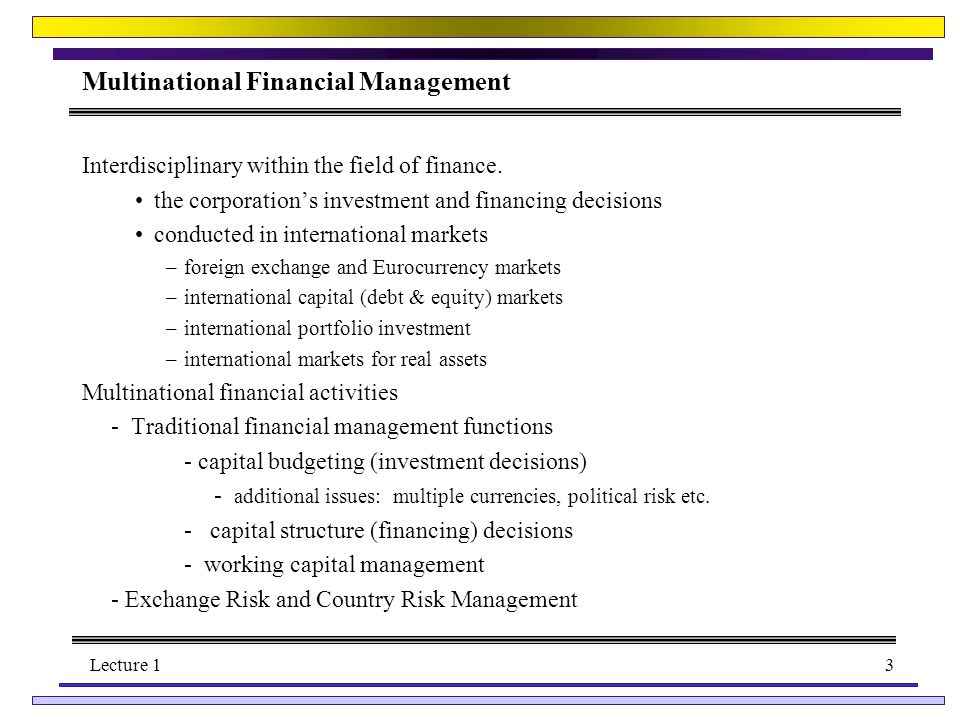 Lecture 13 Multinational Financial Management Interdisciplinary within the field of finance.
