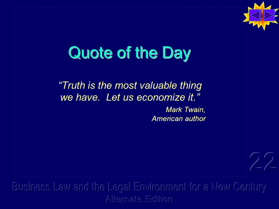 Quote of the Day Truth is the most valuable thing we have.