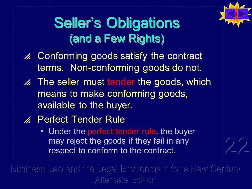Sellers Obligations (and a Few Rights) Conforming goods satisfy the contract terms.