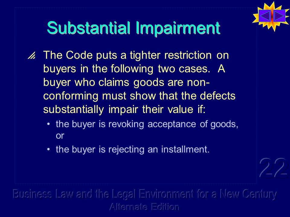 Substantial Impairment The Code puts a tighter restriction on buyers in the following two cases.