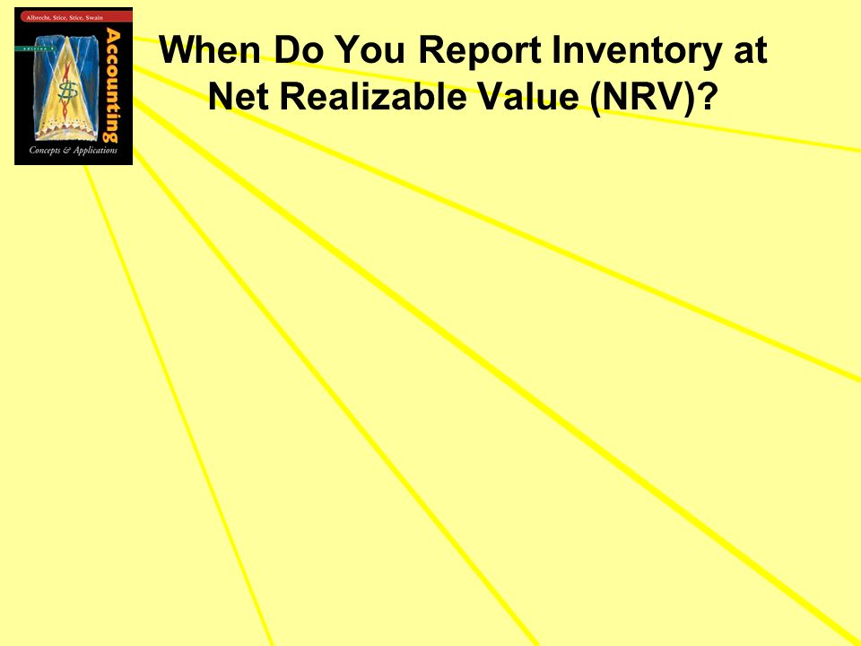 When Do You Report Inventory at Net Realizable Value (NRV)?