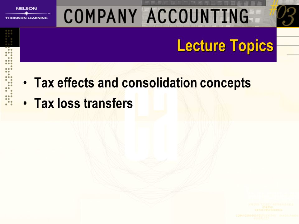 Lecture Topics Tax effects and consolidation concepts Tax loss transfers
