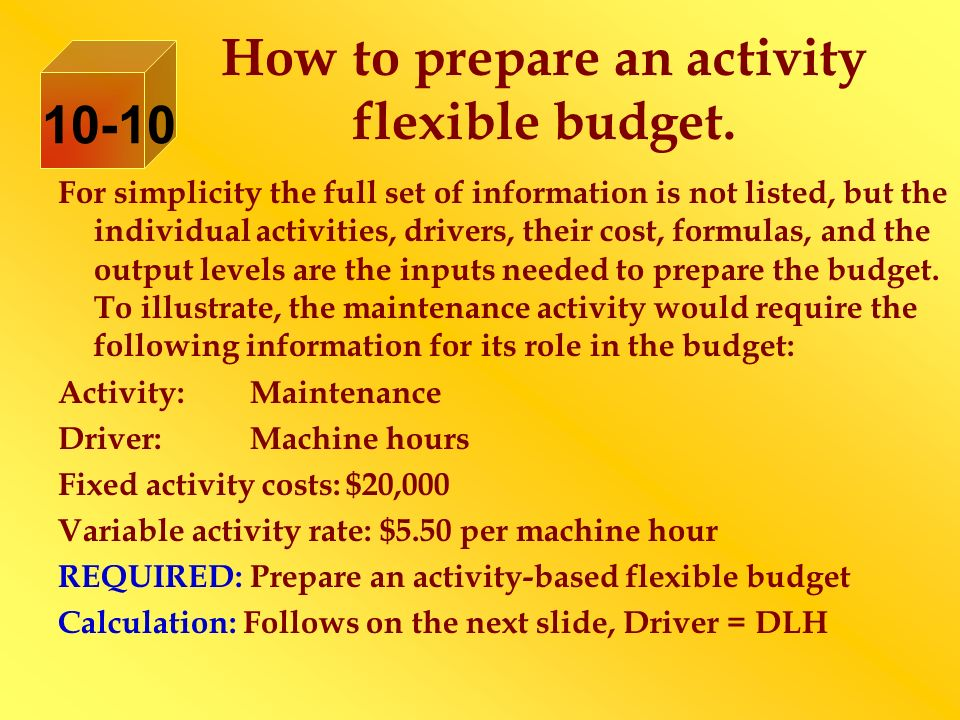 How to prepare an activity flexible budget. For simplicity the full set of information is not listed, but the individual activities, drivers, their co