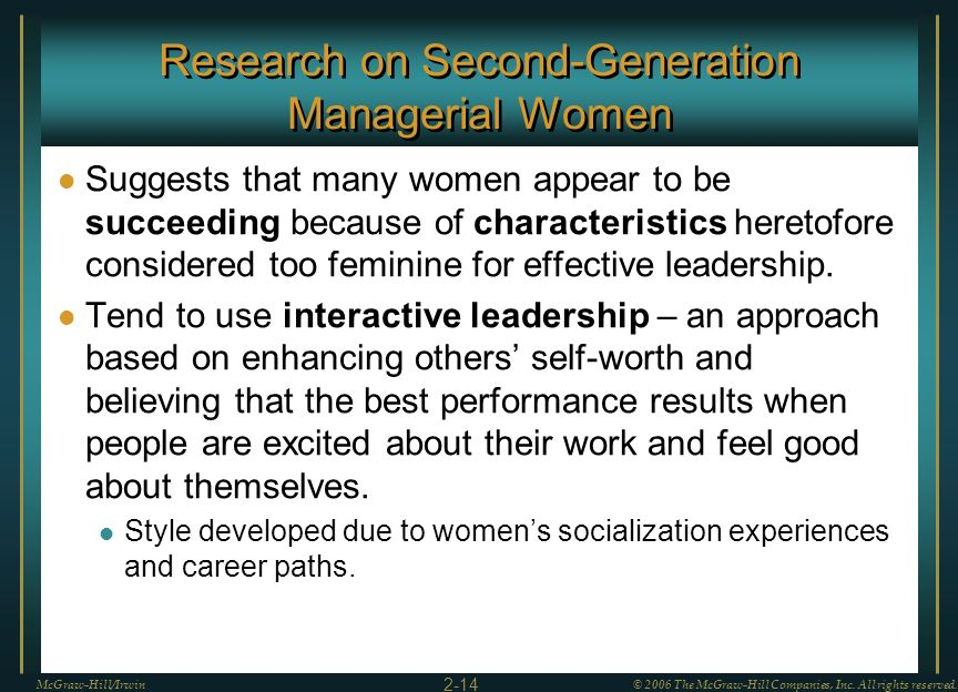 Research on Second-Generation Managerial Women Suggests that many women appear to be succeeding because of characteristics heretofore considered too f