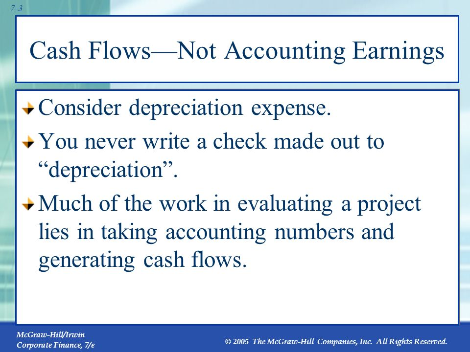 McGraw-Hill/Irwin Corporate Finance, 7/e © 2005 The McGraw-Hill Companies, Inc. All Rights Reserved. 7-2 7.1 Incremental Cash Flows Cash flows mattern
