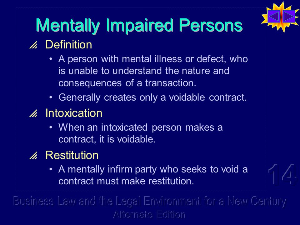 Mentally Impaired Persons Definition A person with mental illness or defect, who is unable to understand the nature and consequences of a transaction.