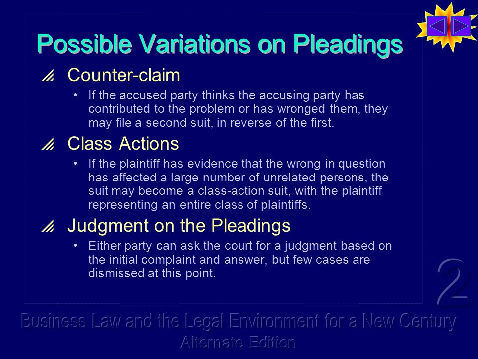 Possible Variations on Pleadings Counter-claim If the accused party thinks the accusing party has contributed to the problem or has wronged them, they may file a second suit, in reverse of the first.