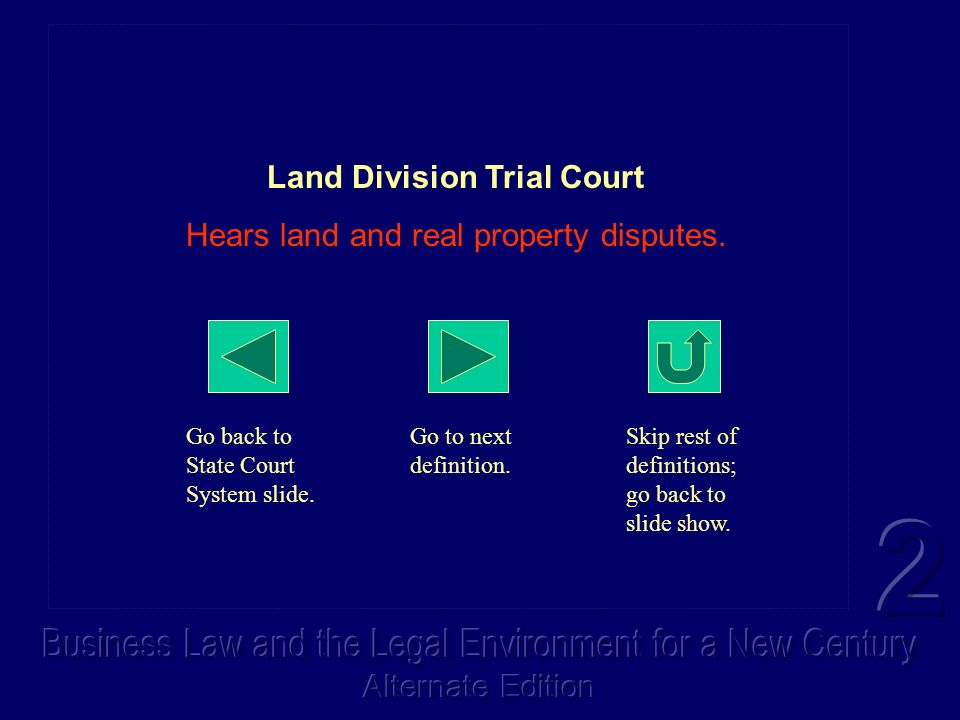Land Division Trial Court Hears land and real property disputes.