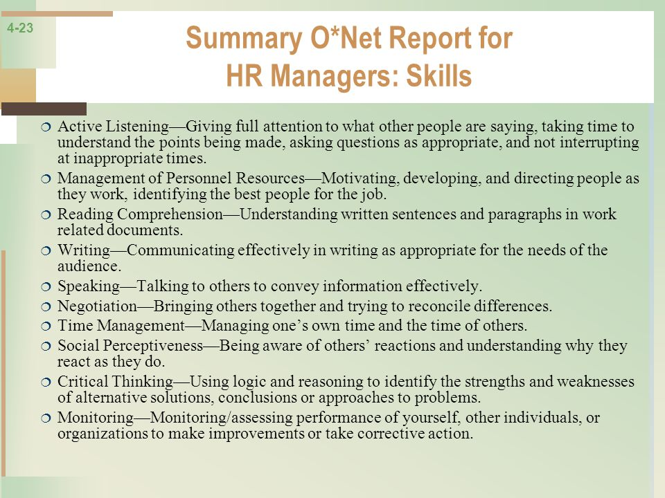 4-23 Summary O*Net Report for HR Managers: Skills Active ListeningGiving full attention to what other people are saying, taking time to understand the