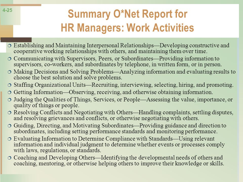 4-25 Summary O*Net Report for HR Managers: Work Activities Establishing and Maintaining Interpersonal RelationshipsDeveloping constructive and coopera