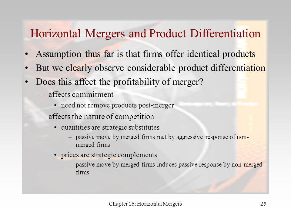 Chapter 16: Horizontal Mergers24 Leadership Game 7 What about consumers? For an additional merger to benefit consumers N – 3(L + 1) > 0 An additional