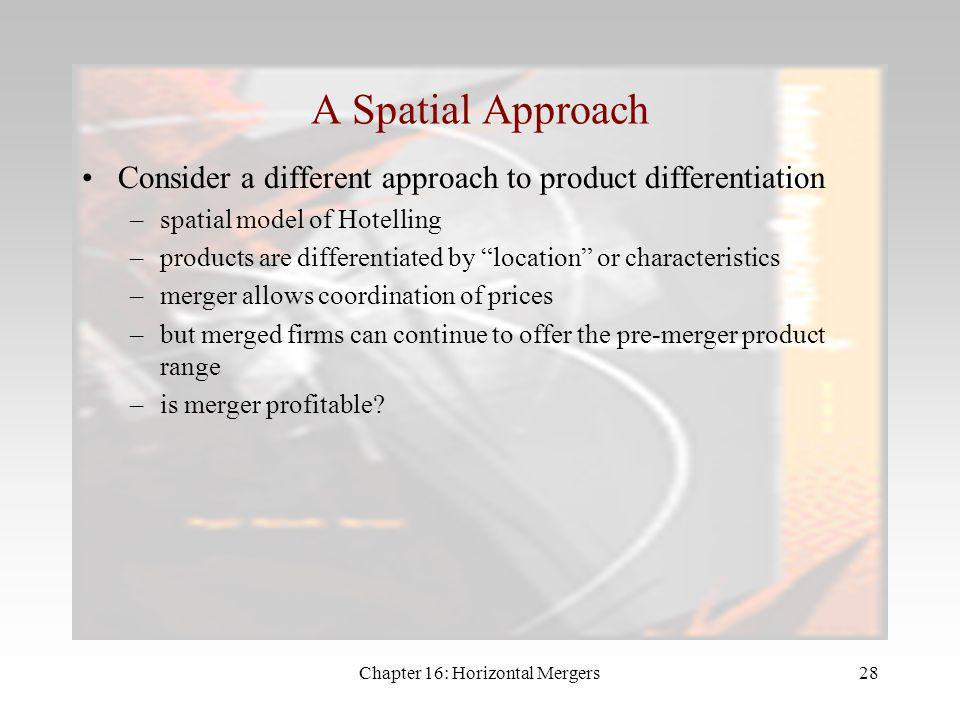 Chapter 16: Horizontal Mergers27 Product Differentiation 2 When the firms act as Bertrand competitors profit of each firm is: Now suppose that firms 1