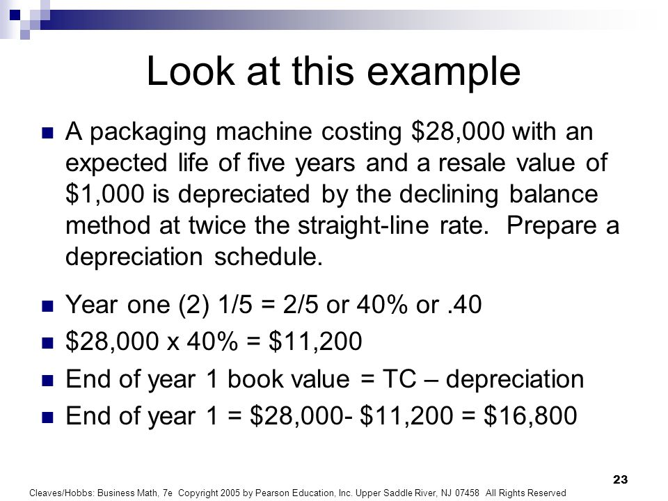 Cleaves/Hobbs: Business Math, 7e Copyright 2005 by Pearson Education, Inc. Upper Saddle River, NJ 07458 All Rights Reserved 23 Look at this example A