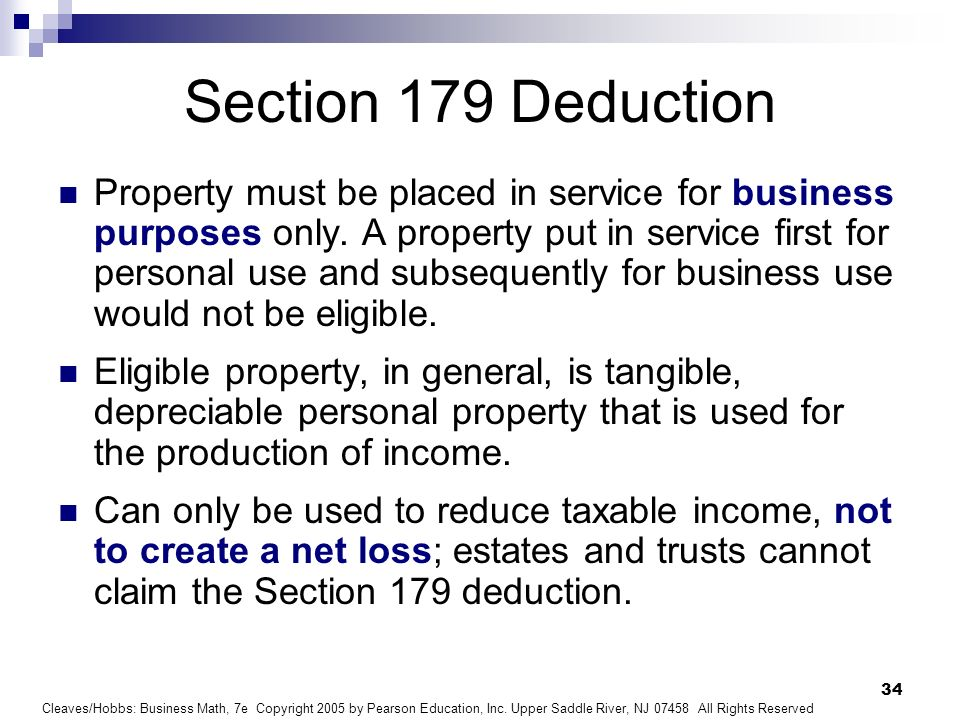 Cleaves/Hobbs: Business Math, 7e Copyright 2005 by Pearson Education, Inc. Upper Saddle River, NJ 07458 All Rights Reserved 34 Section 179 Deduction P