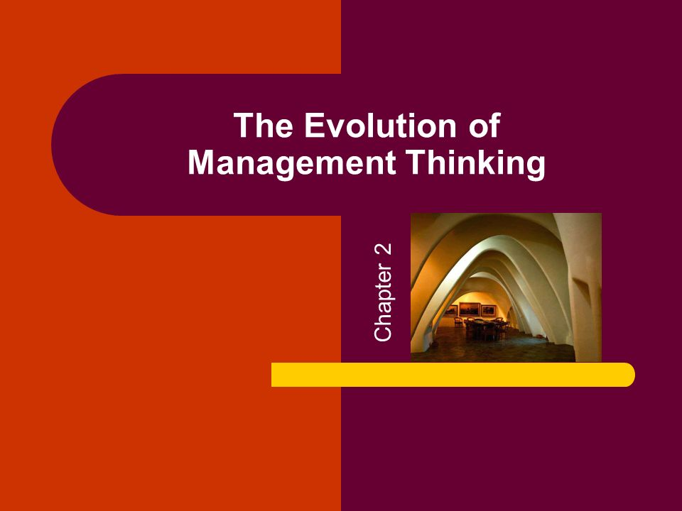 The Evolution of Management Thinking Chapter 2