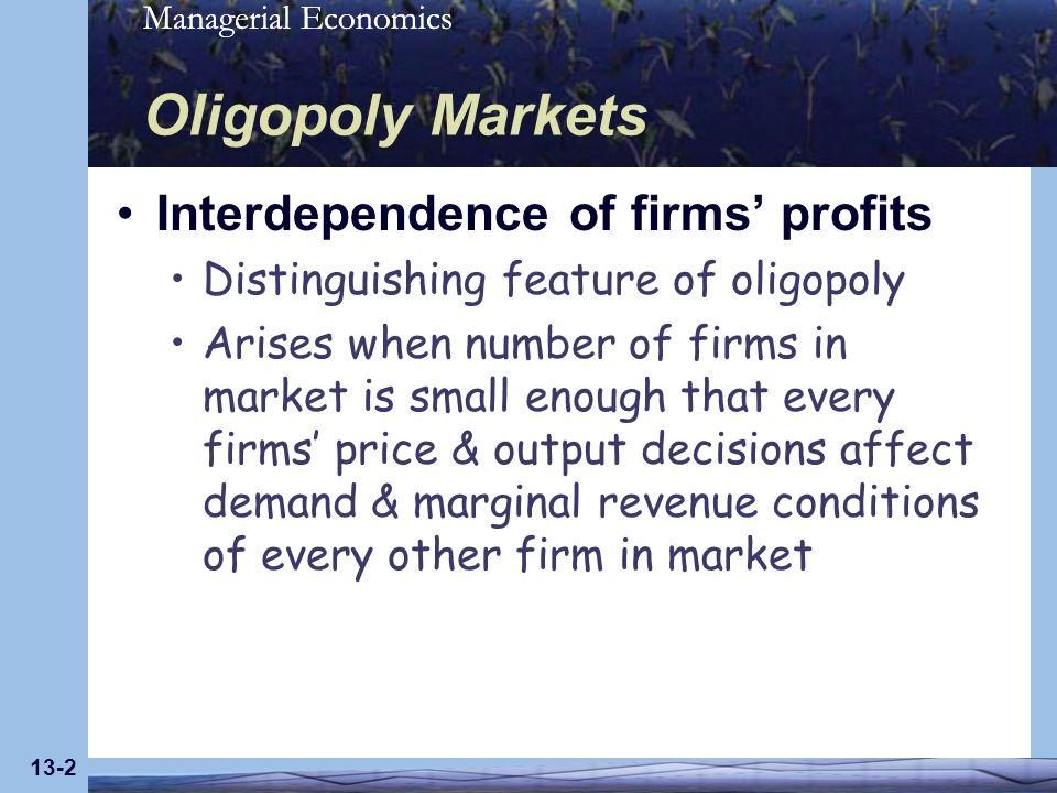 Managerial Economics 13-33 Deciding to Cooperate