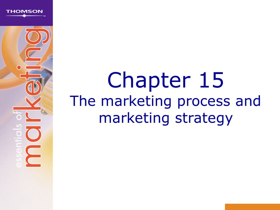 Chapter 15 The marketing process and marketing strategy