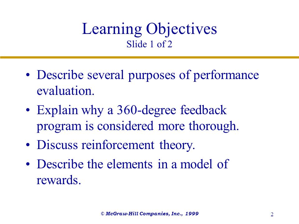 © McGraw-Hill Companies, Inc., 1999 3 Learning Objectives Slide 2 of 2 Compare intrinsic and extrinsic rewards.