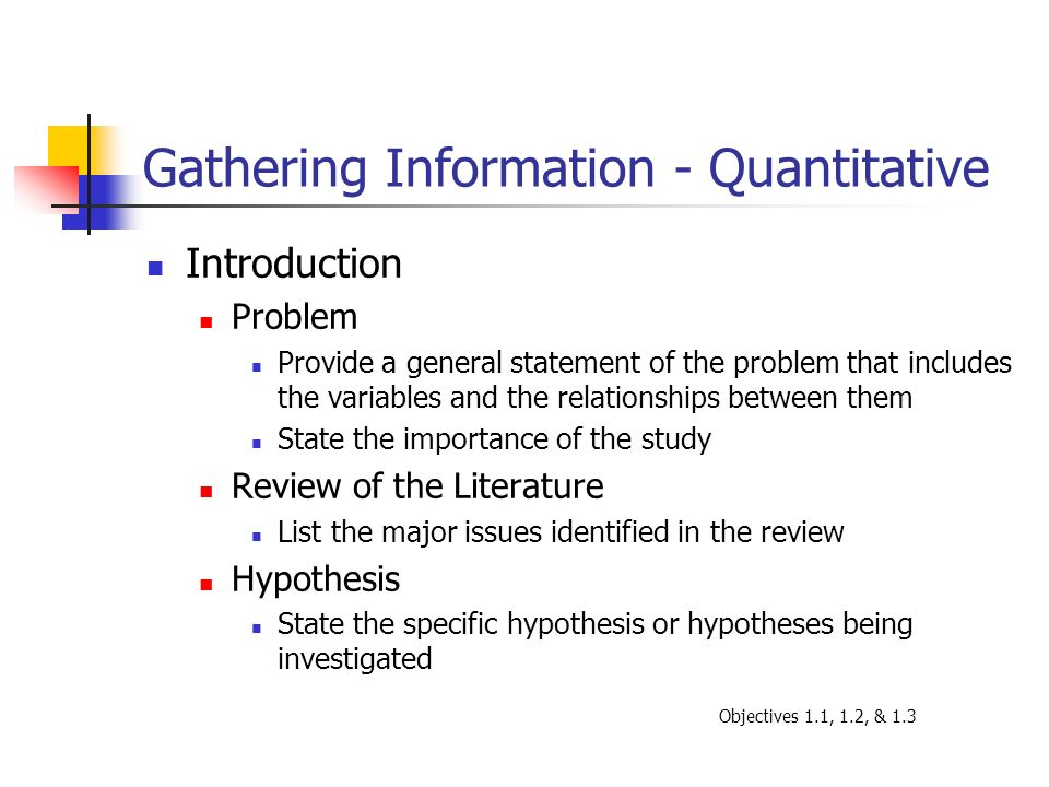 Gathering Information - Quantitative Introduction Problem Provide a general statement of the problem that includes the variables and the relationships